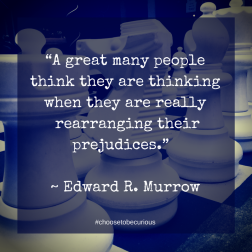"PIX - ""A great many people think they are thinking when they are really rearranging their prejudices."""