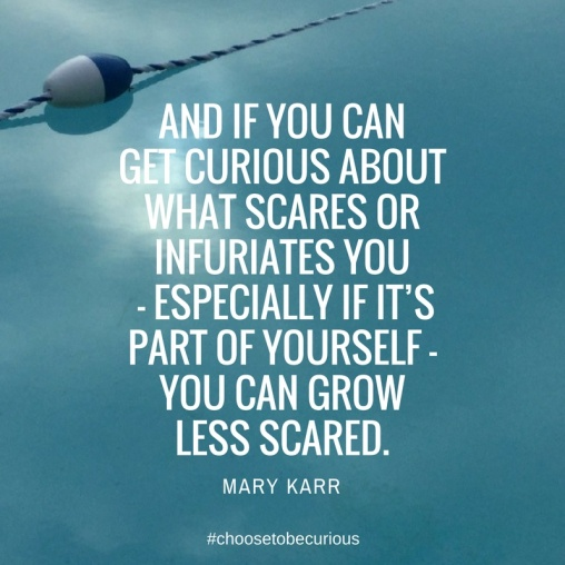 Mary Karr: If You Can Get Curious - #curiosity quotes