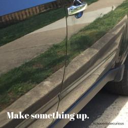 Make something up.