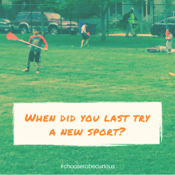 When did you last try a new sport?