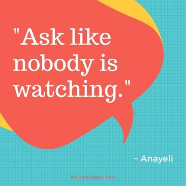 Anayeli - ask like nobody is watching