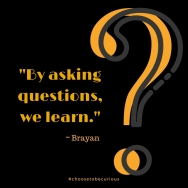 Brayan - By asking questions we learn