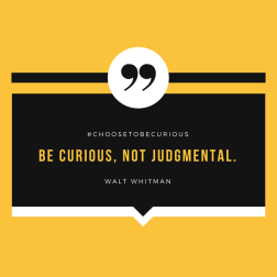 Walt Whitman - Be curious not judgmental. We discuss on choosetobecurious.com